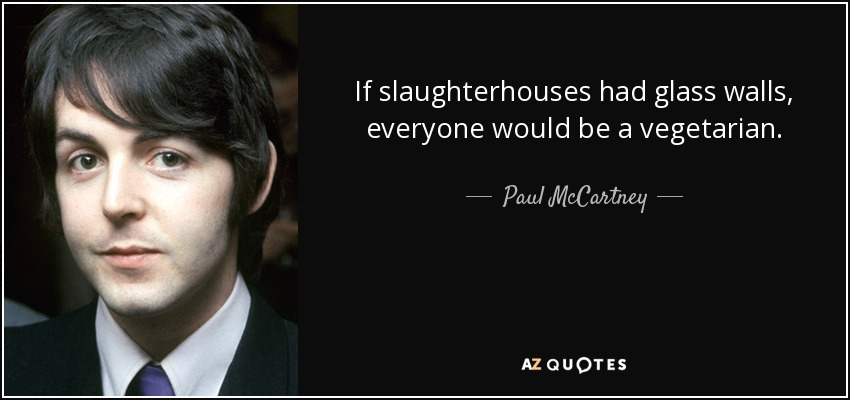 quote-if-slaughterhouses-had-glass-walls-everyone-would-be-a-vegetarian-paul-mccartney-19-21-98
